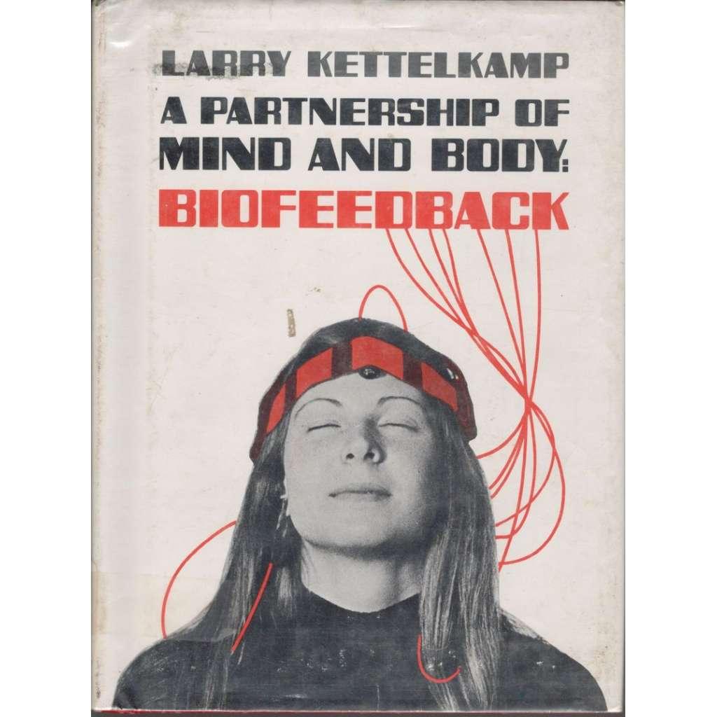 A Partnership of Mind and Body: Biofeedback (Partnerství mysli a těla)
