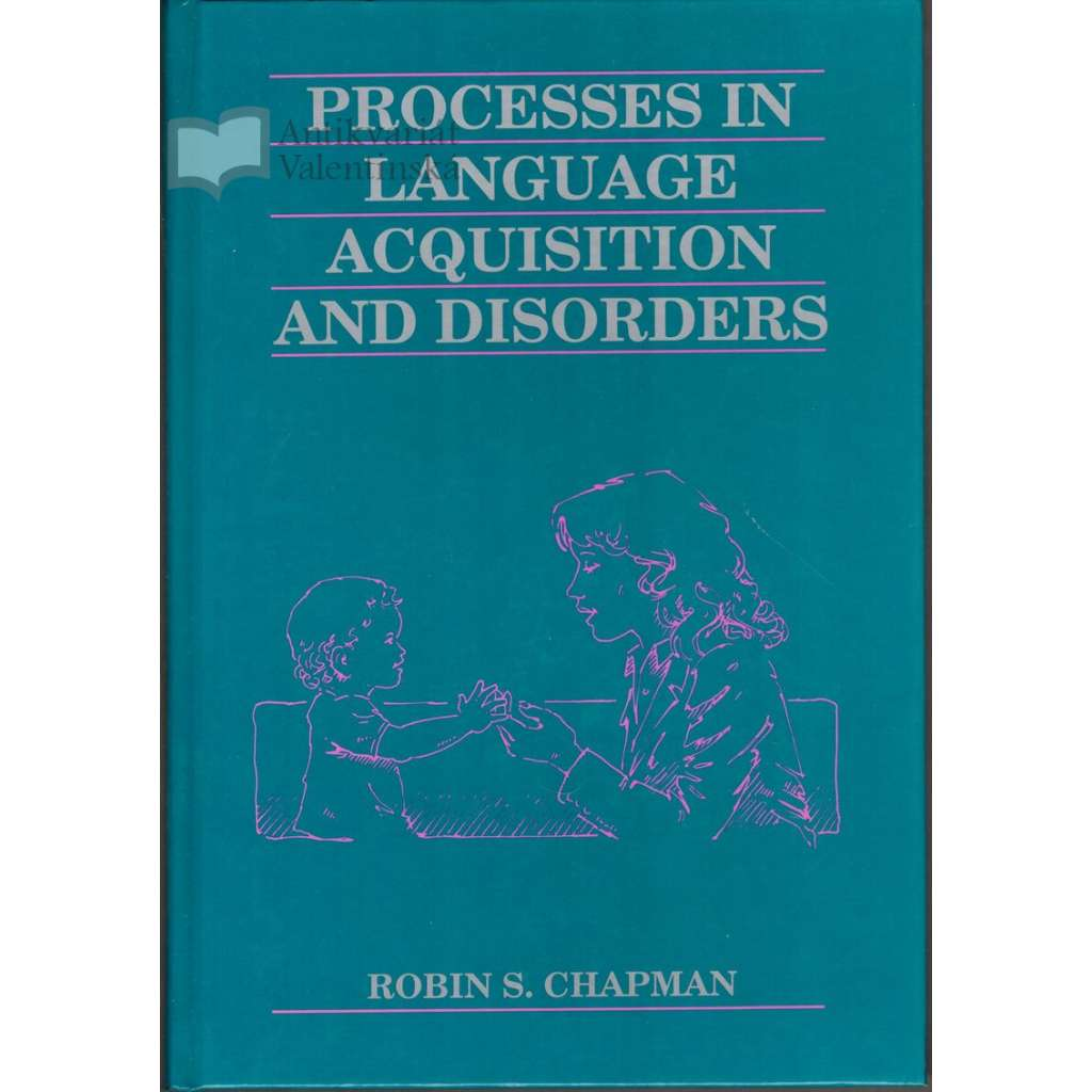 Processes in Language Acquisition and Disorders