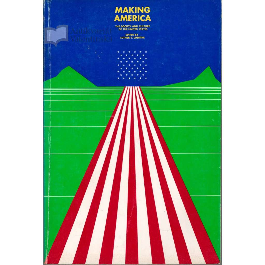 Making America. The Society and Culture of the United States