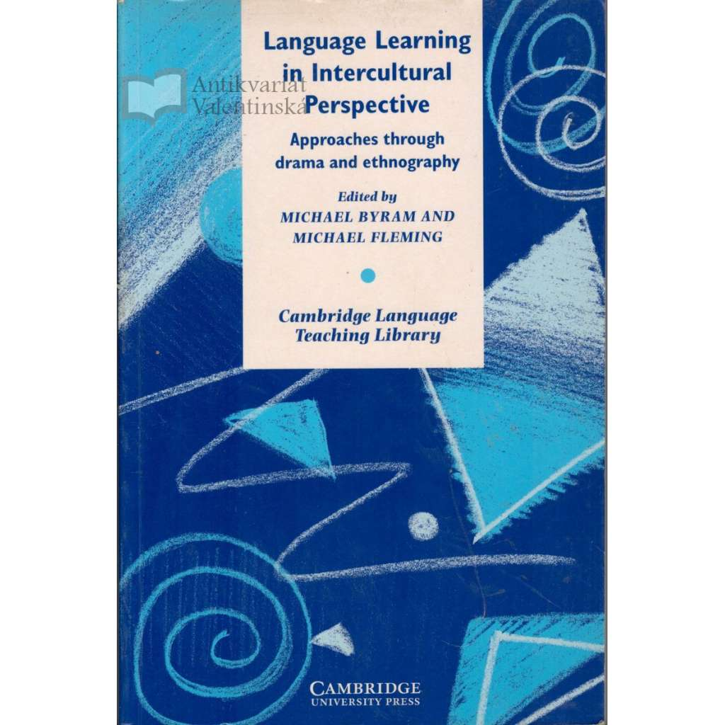 Language Learning in Intercultural Perspective: Approaches Through Drama and Ethnography