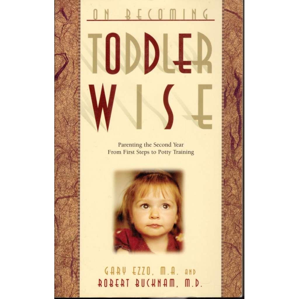 On Becoming Toddler Wise (Jak se stát batoletem)