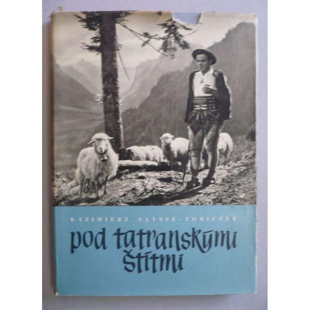 Pod tatranskými štítmi. Kniha o živote a umeni goralského ludu (SLOVENSKO)
