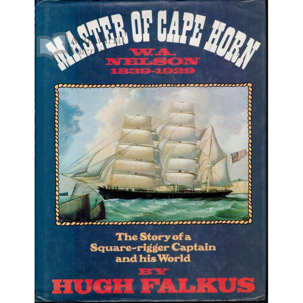 Master of Cape Horn - The Story of a Square-rigger Captain and his World (lodě)