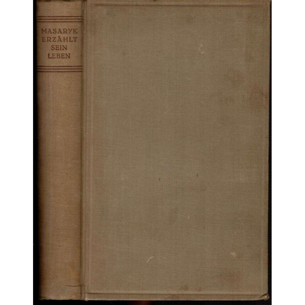 Masaryk erzählt sein Leben: Gespräche mit Karel Capek (T.G.Masaryk)