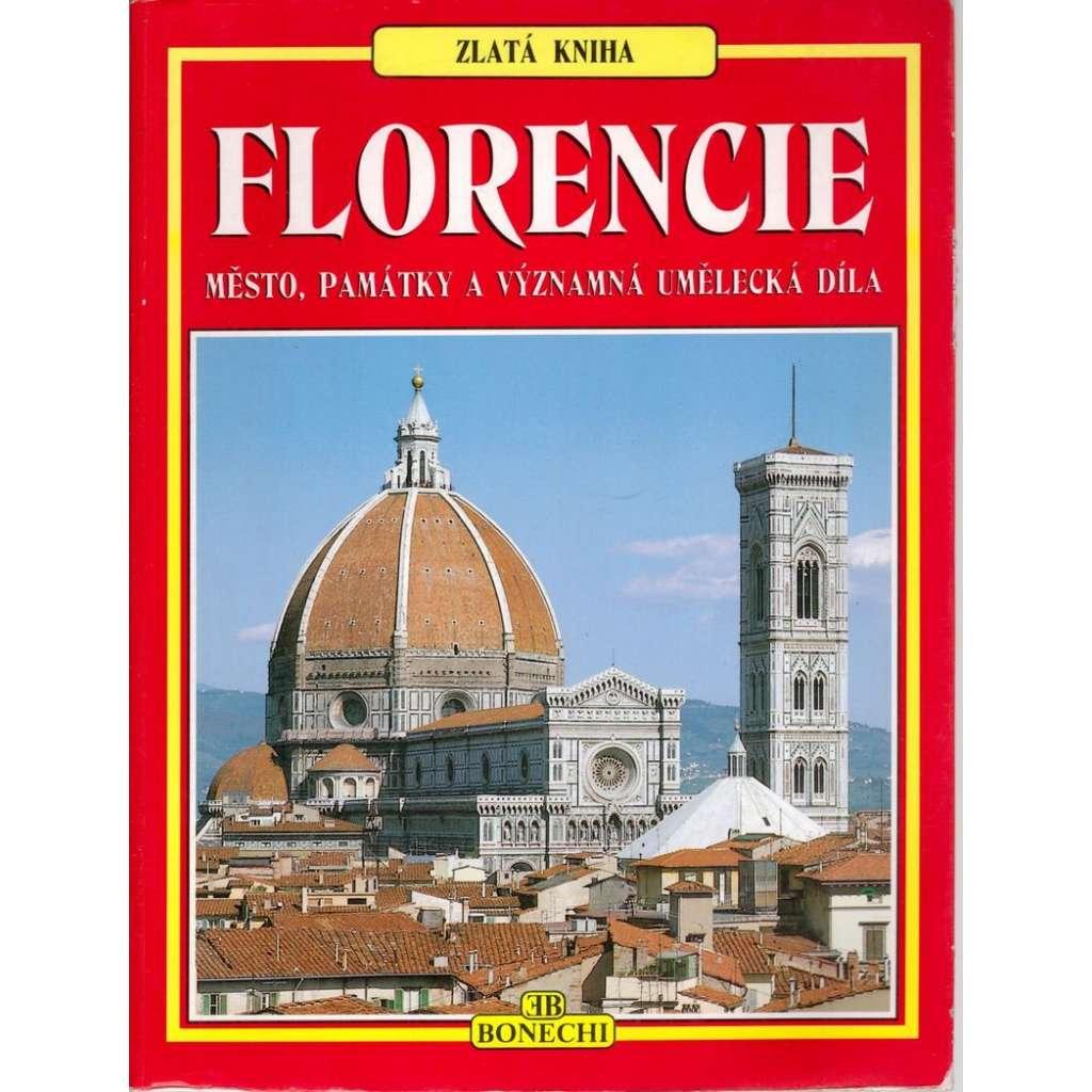 Florencie. Město, památky a významná umělecká díla. Zlatá kniha