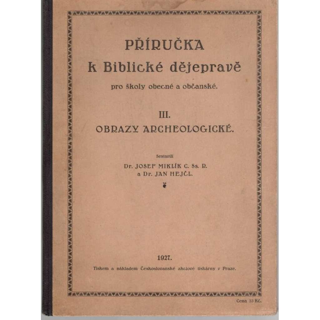 Příručka k biblické dějepravě pro školy obecné a občanské, III.