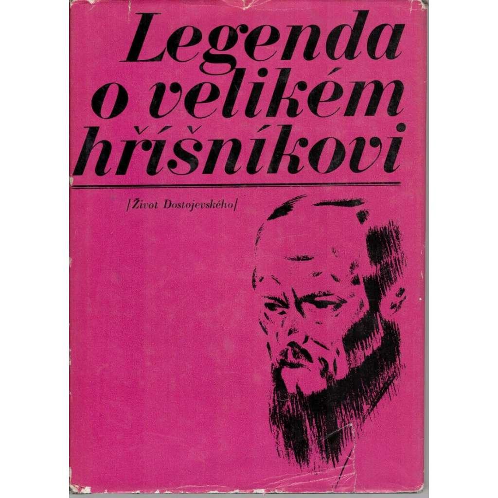 Legenda o velikém hříšníkovi (Život Dostojevského)