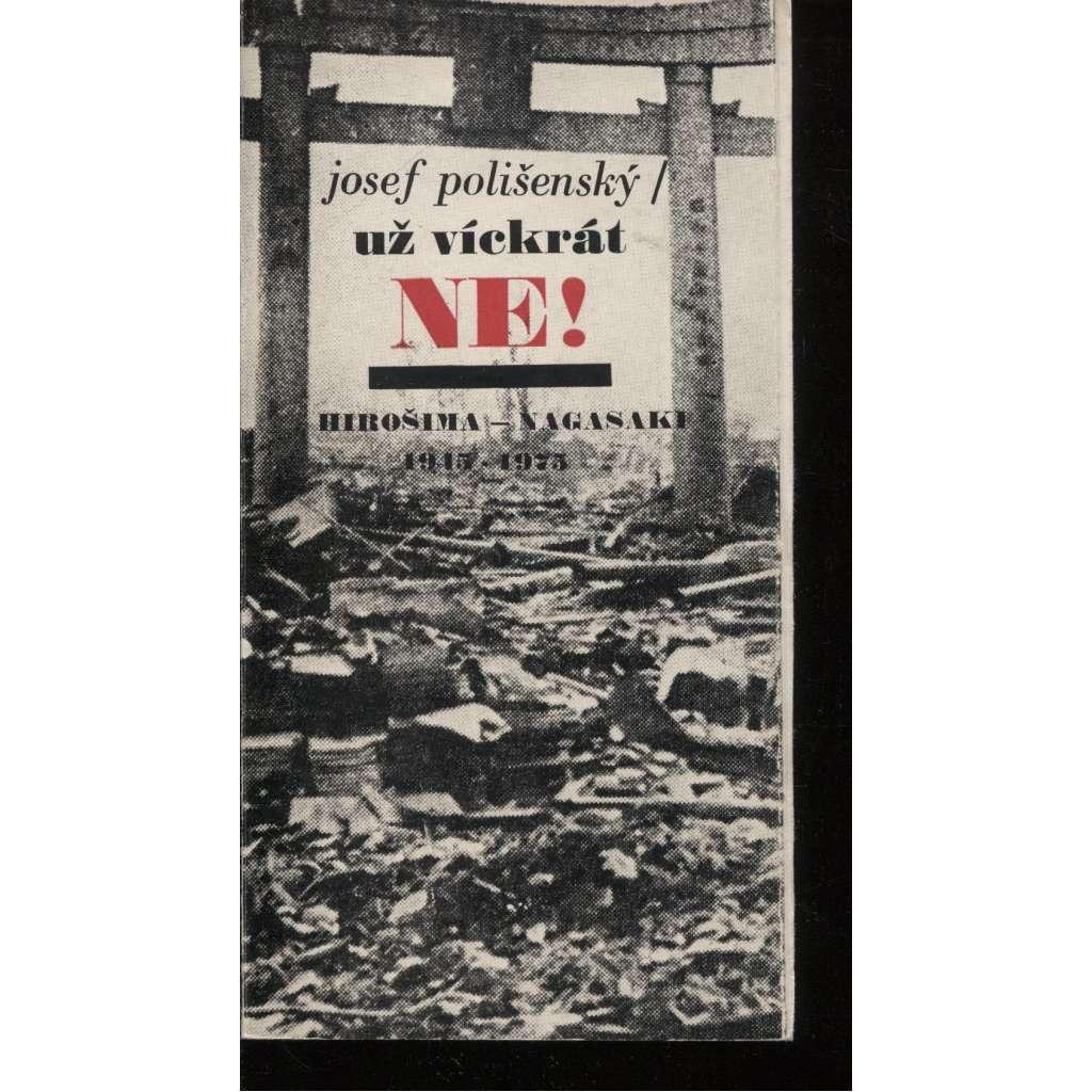 Už víckrát ne! Hirošima - Nagasaki 1945-1975