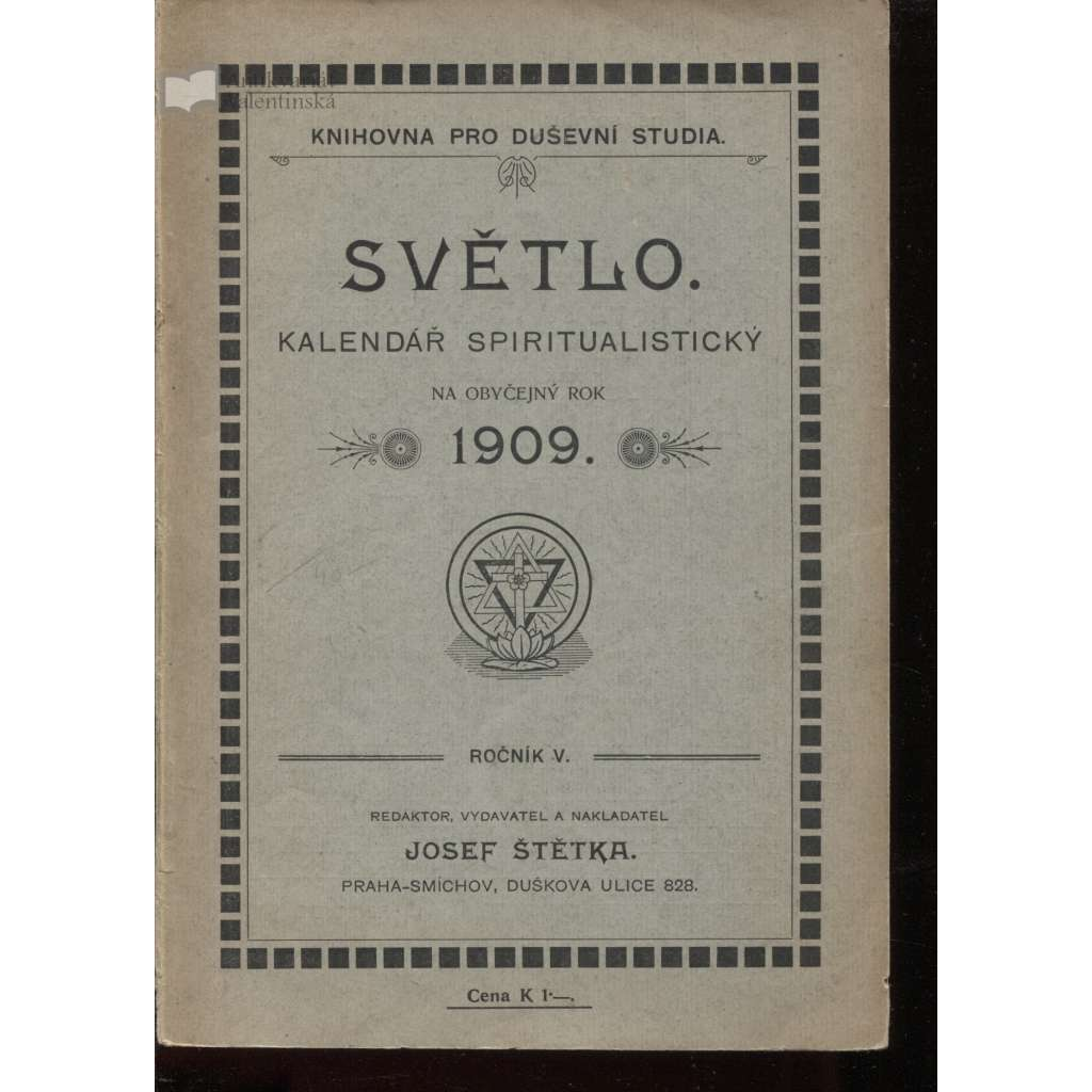 Světlo. Kalendář spiritualistický na obyčejný rok 1909 (spiritismus)