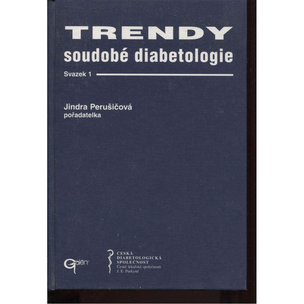 Trendy soudobé diabetologie, svazek I.
