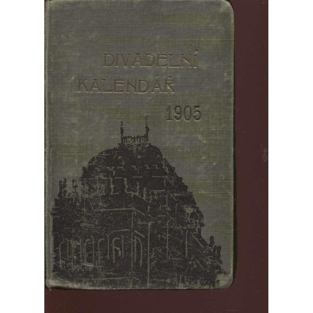 Divadelní kalendář na rok 1905. Ročník XXIV.