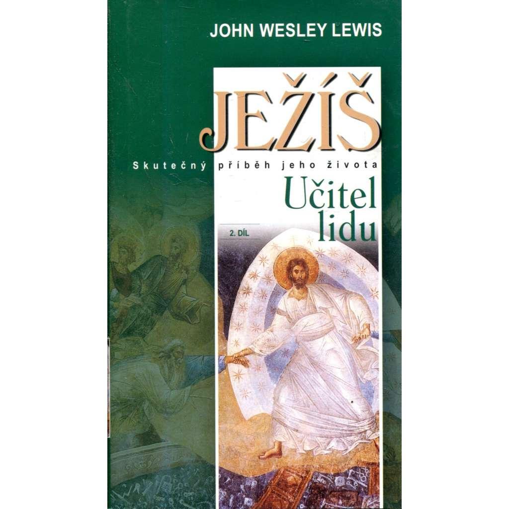 Ježíš - skutečný příběh jeho života * Učitel lidu 2. díl