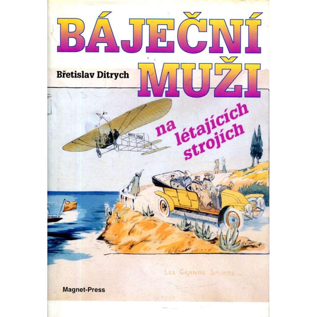 Báječní muži na létajících strojích (letadla, letectví)