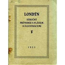Londýn, stručný průvodce městem s plánem a illustracemi
