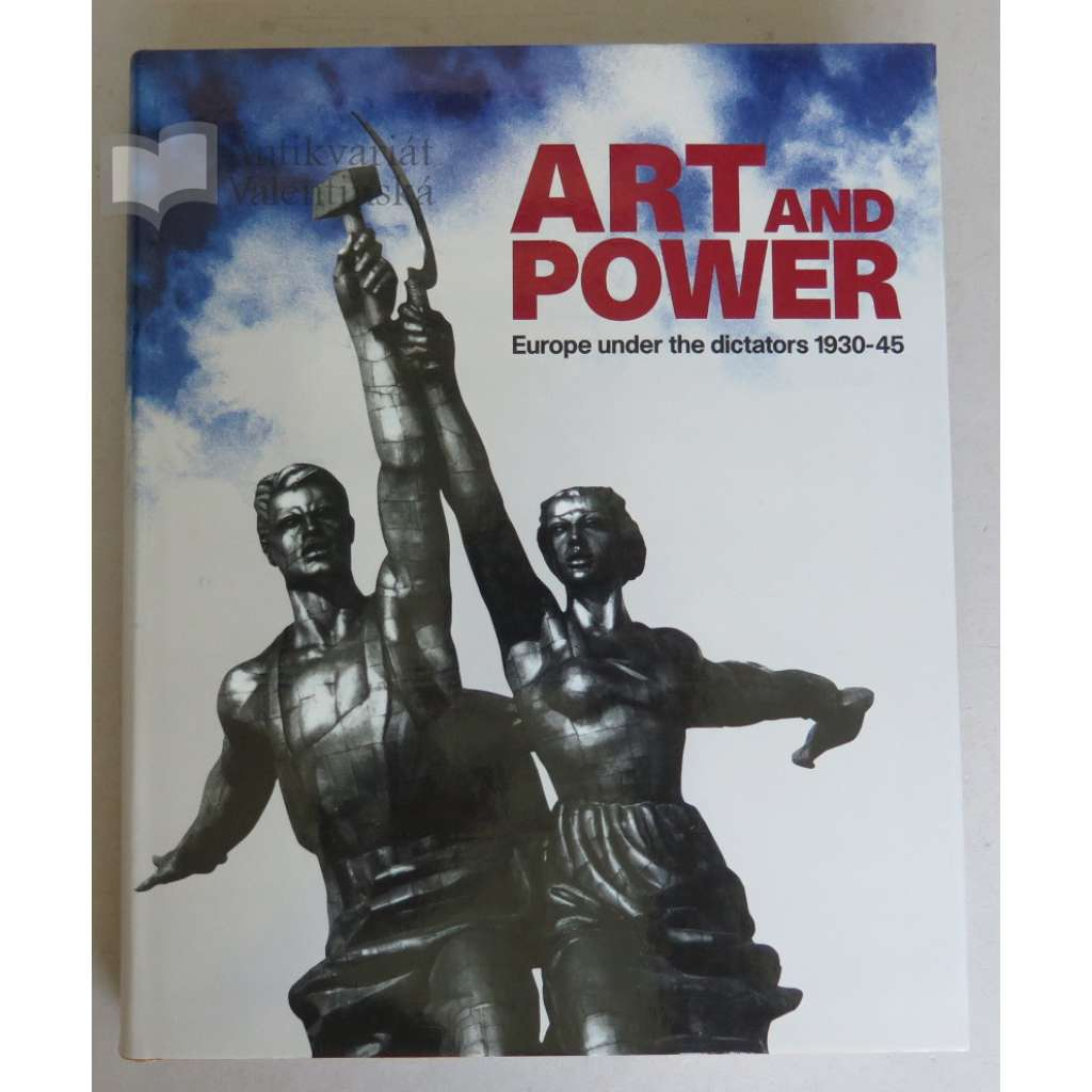 Art and Power. Europe under the dictators 1930-45