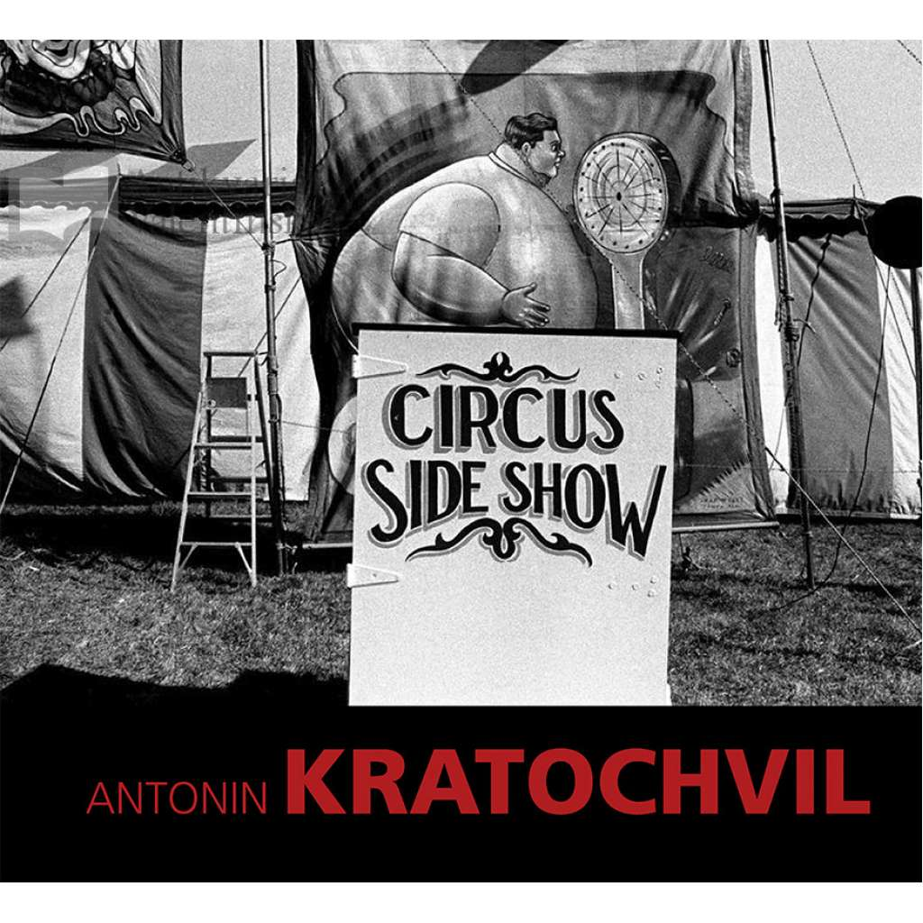 Circus Sideshow Antonín KRATOCHVÍL