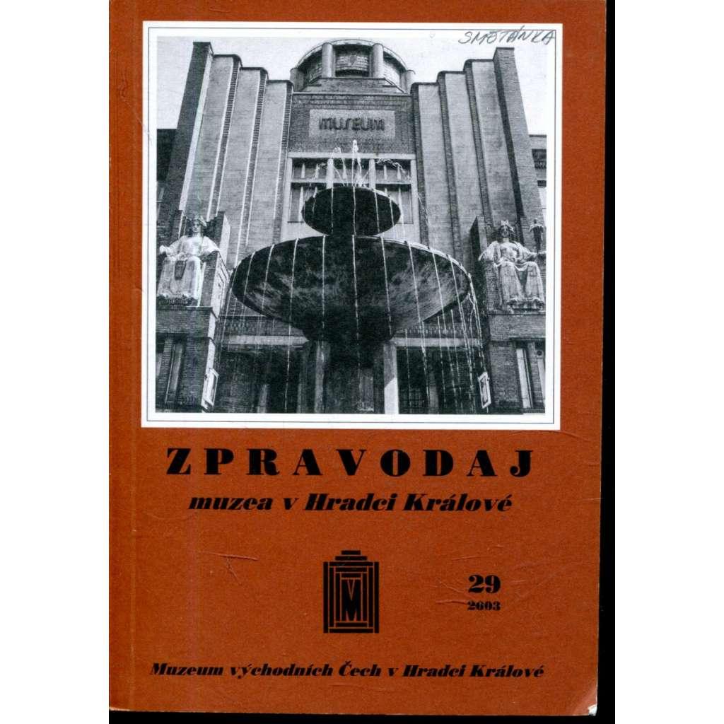 Zpravodaj muzea v Hradci Králové, č. 29/2002
