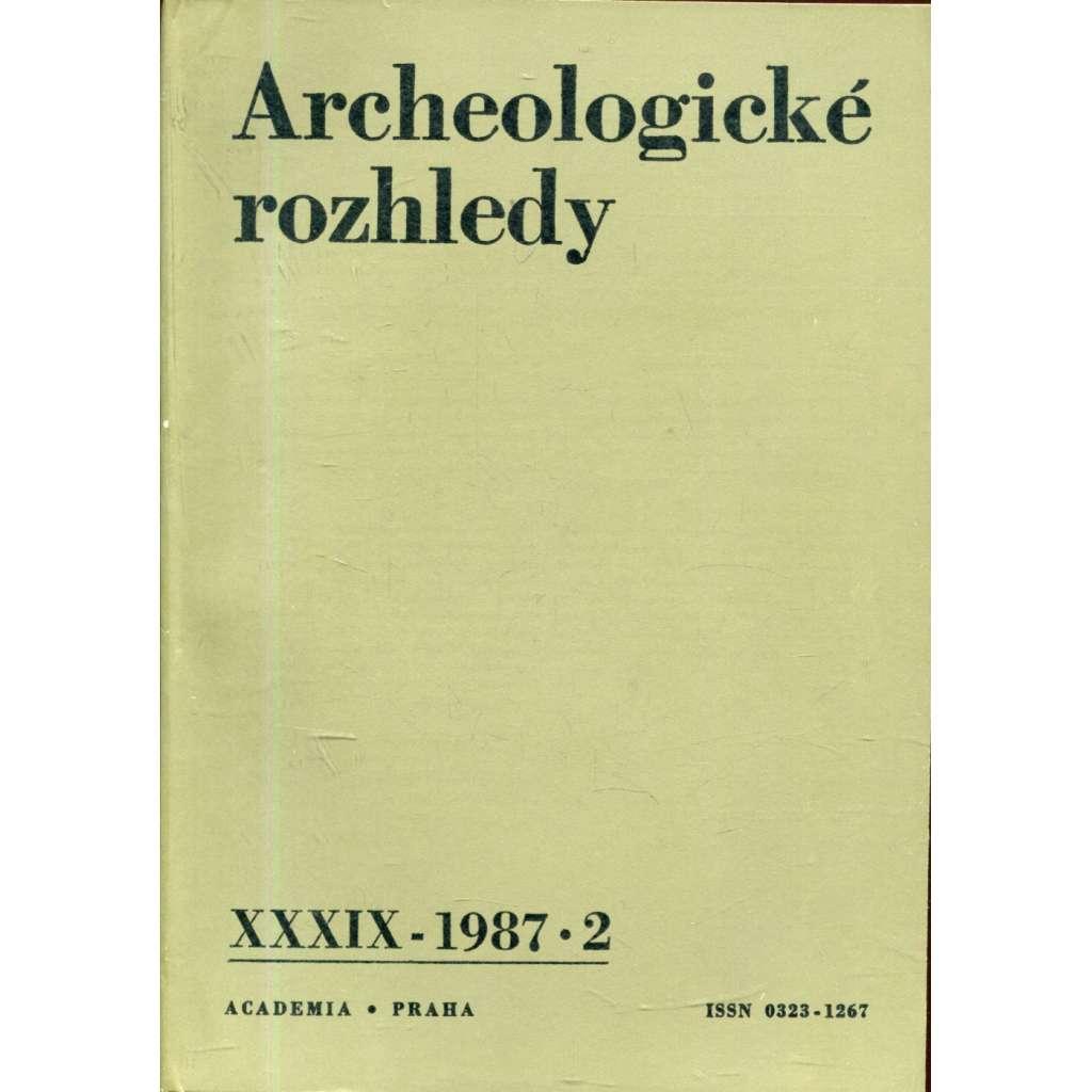 Archeologické rozhledy, roč. XXXIX - 1987, sešit 2