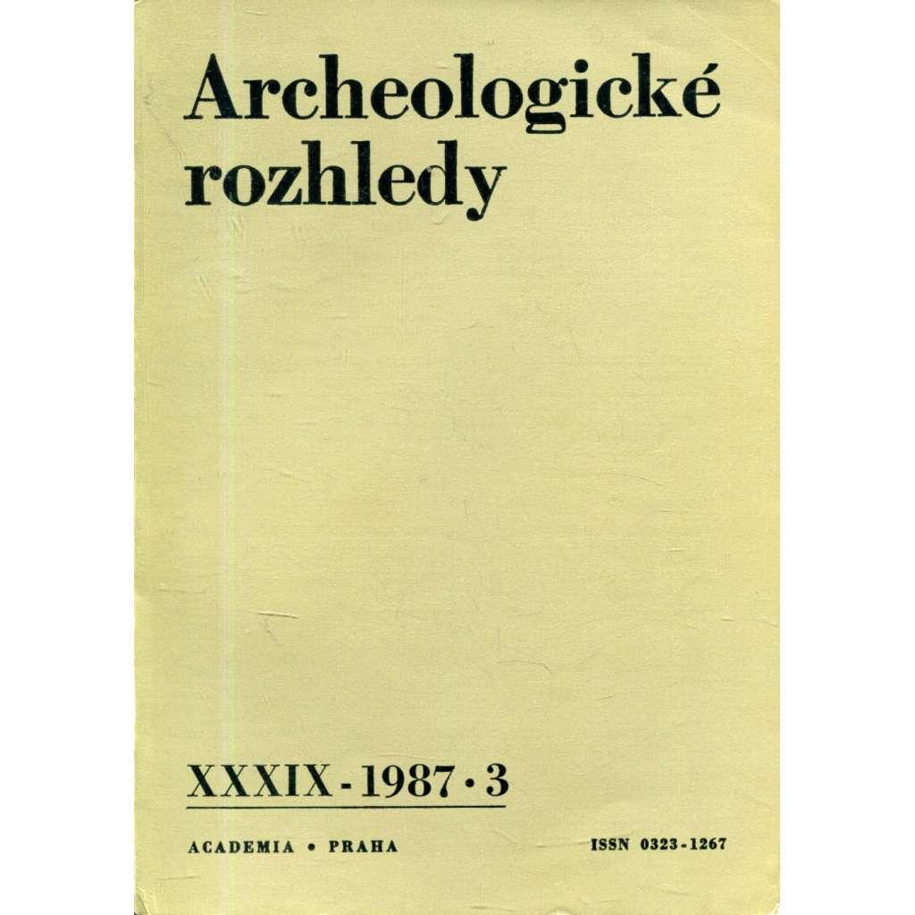 Archeologické rozhledy, roč. XXXIX - 1987, sešit 3