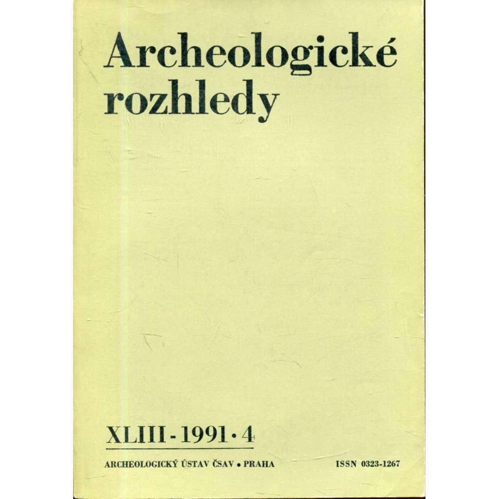 Archeologické rozhledy, roč. XLIII - 1991, sešit 4