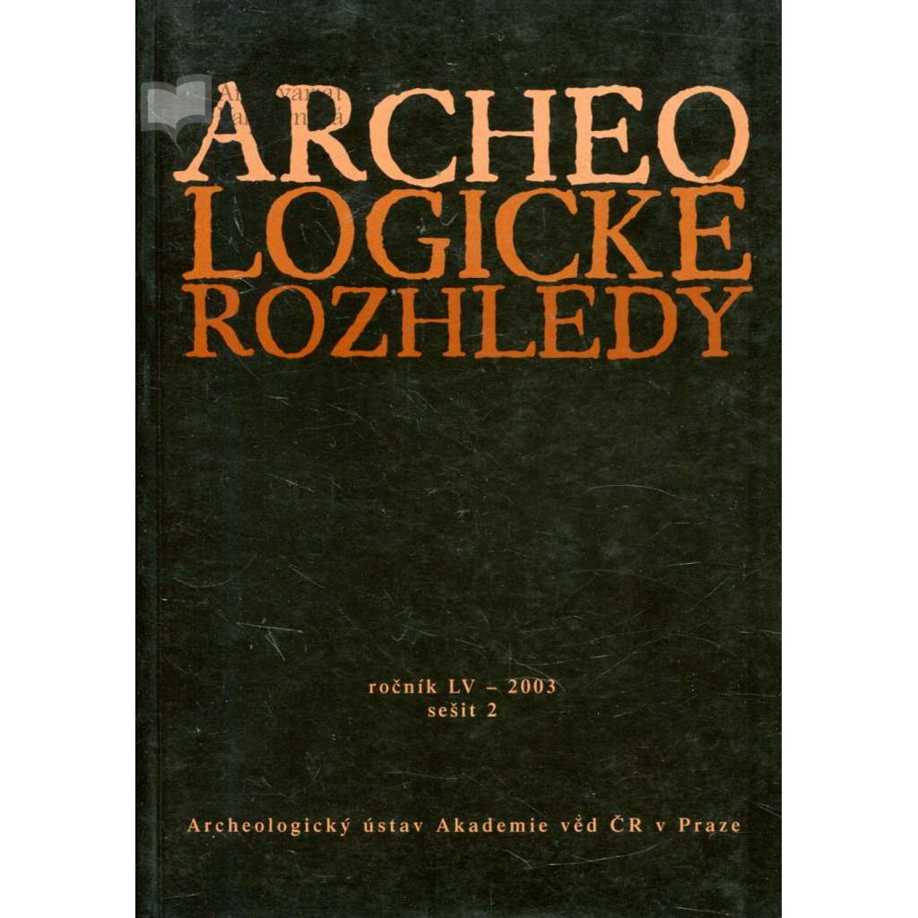 Archeologické rozhledy, roč. LV - 2003, sešit 2