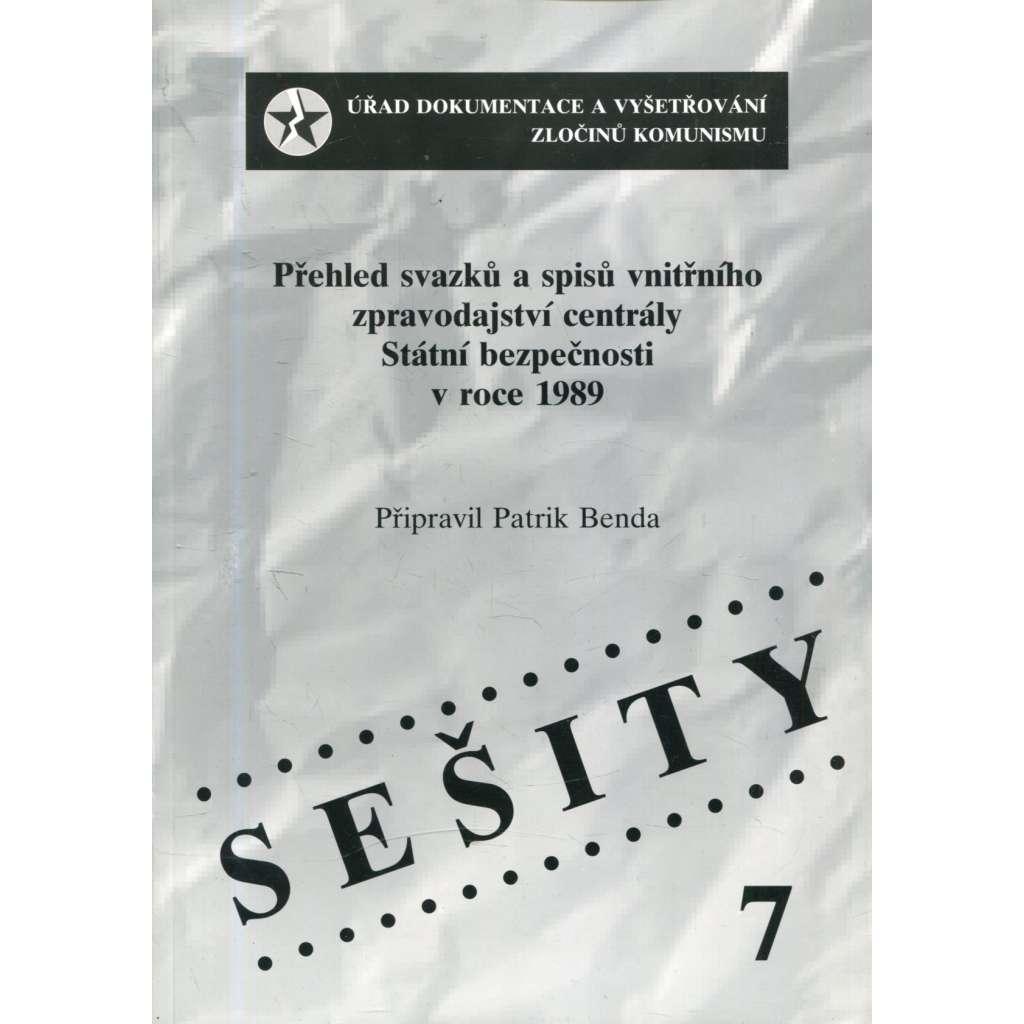 Přehled svazků a spisů vnitřního zpravodajství centrály Státní bezpečnosti v roce 1989