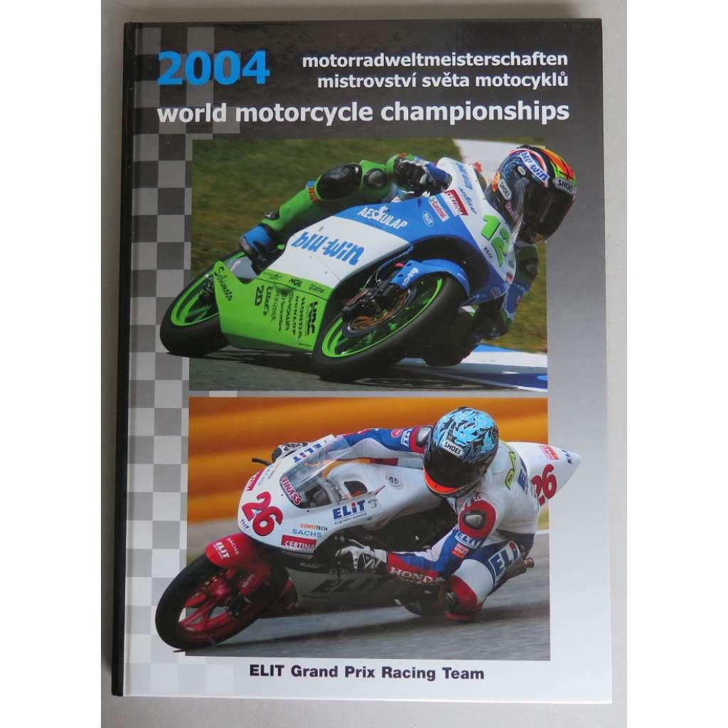 World Motorcycle Championships 2004 = Motorradweltmeisterschaften 2004 = Mistrovství světa motocyklů 2004