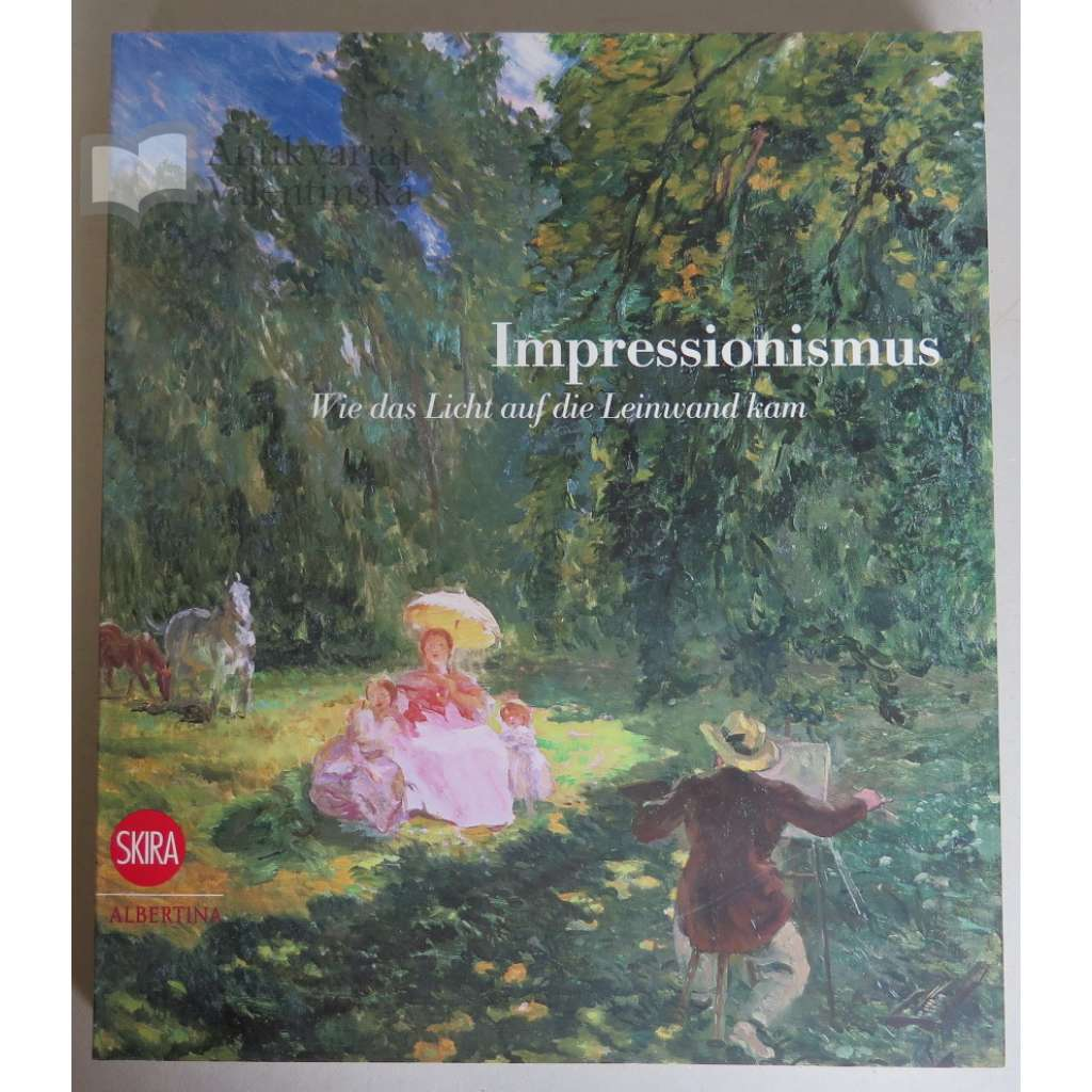 Impressionismus. Wie das Licht auf die Leinwand kam