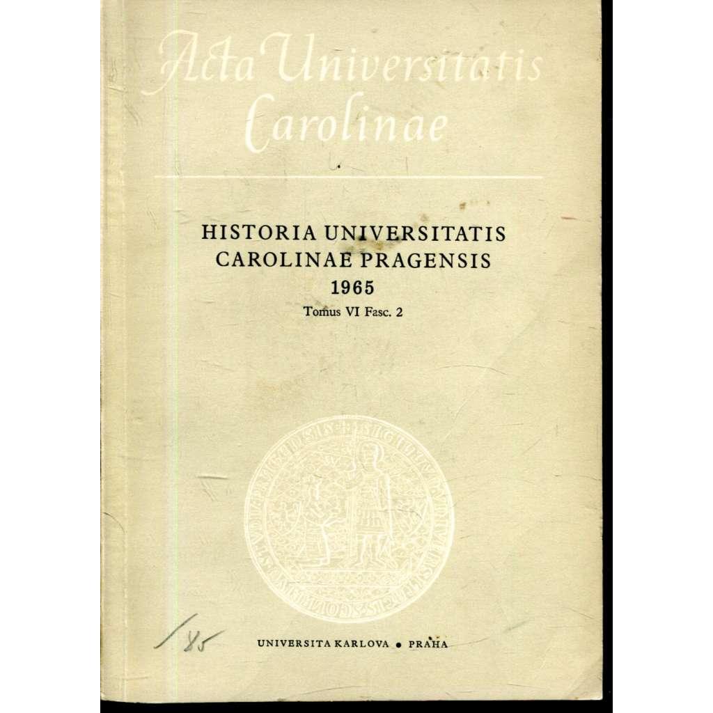 Sborník příspěvků k dějinám University Karlovy. Historia Universitatis Carolinae Pragensis, VI/2, 1965