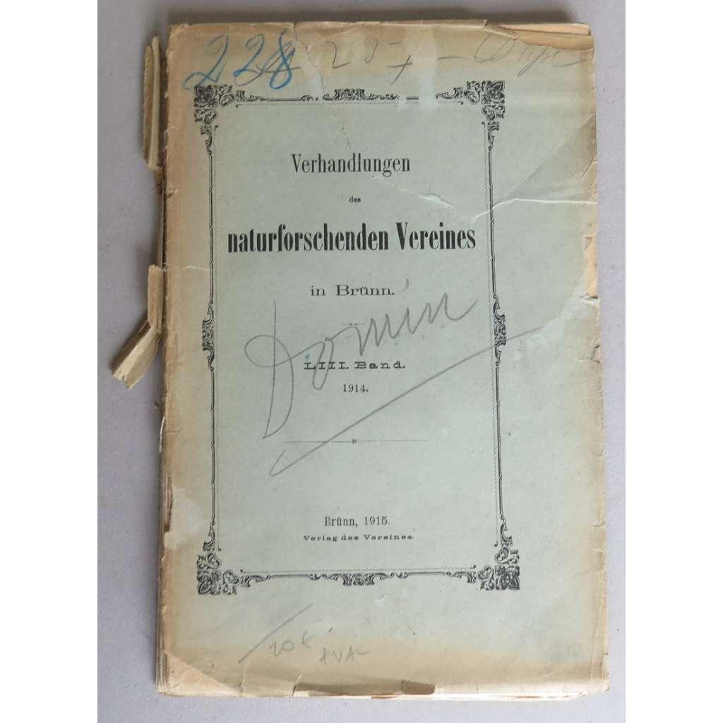 Verhandlungen des naturforschenden Vereines in Brünn. LIII. Band, 1914