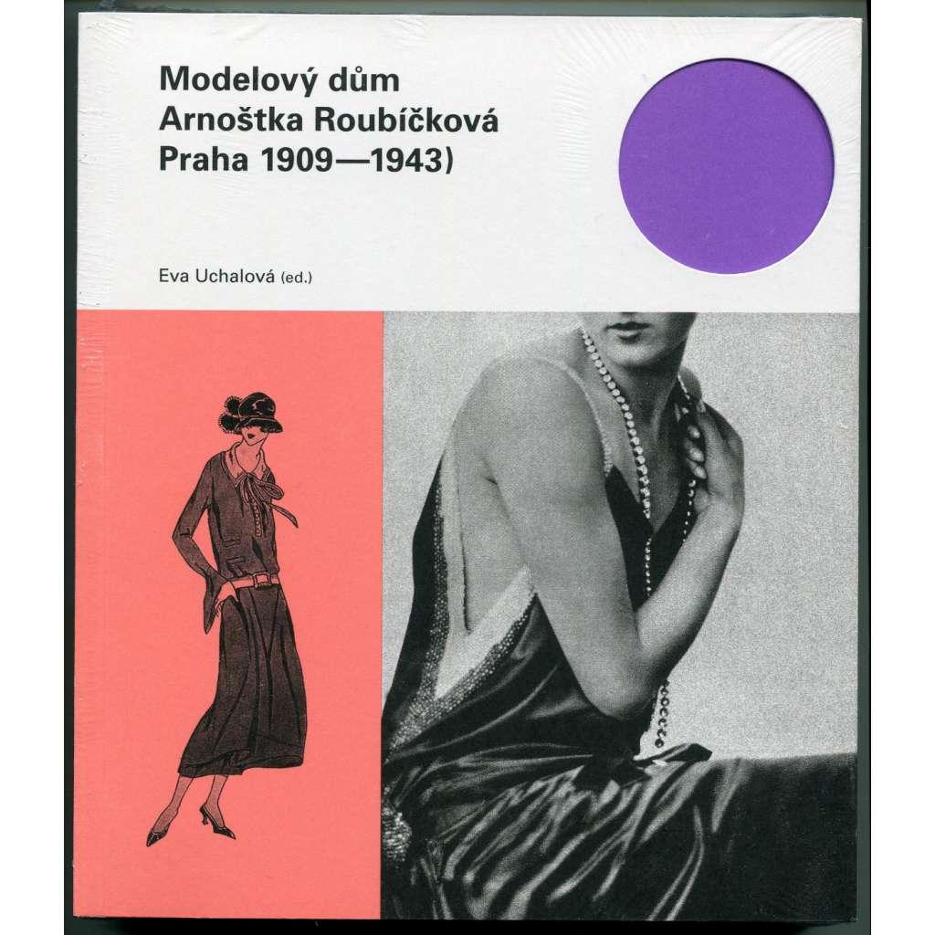 Modelový dům Arnoštka Roubíčková : Praha 1909-1943