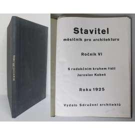 Stavitel. Měsíčník pro architekturu. Ročník VI, 1925