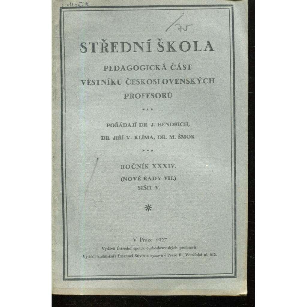 Střední škola, r. XXXIV. (Nové řady VII.), sešit V./ 1927