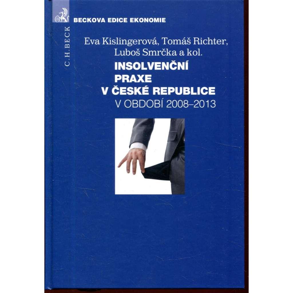 Insolvenční praxe v České republice v období 2008-2013