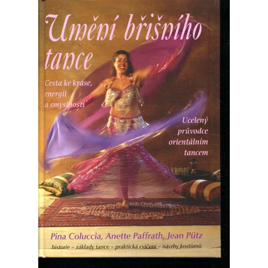 Umění břišního tance. Cesta ke kráse, energii a smyslnosti