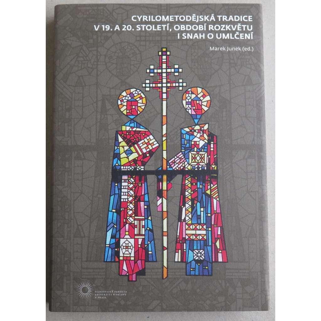 Cyrilometodějská tradice v 19. a 20. století, období rozkvětu i snah o umlčení