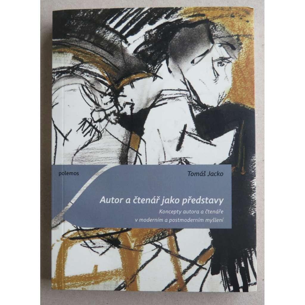 Autor a čtenář jako představy. Koncepty autora a čtenáře v moderním a postmoderním myšlení
