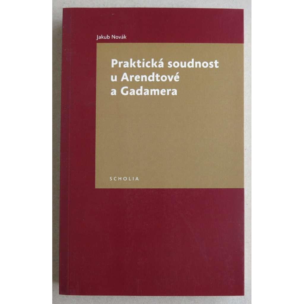 Praktická soudnost u Arendtové a Gadamera