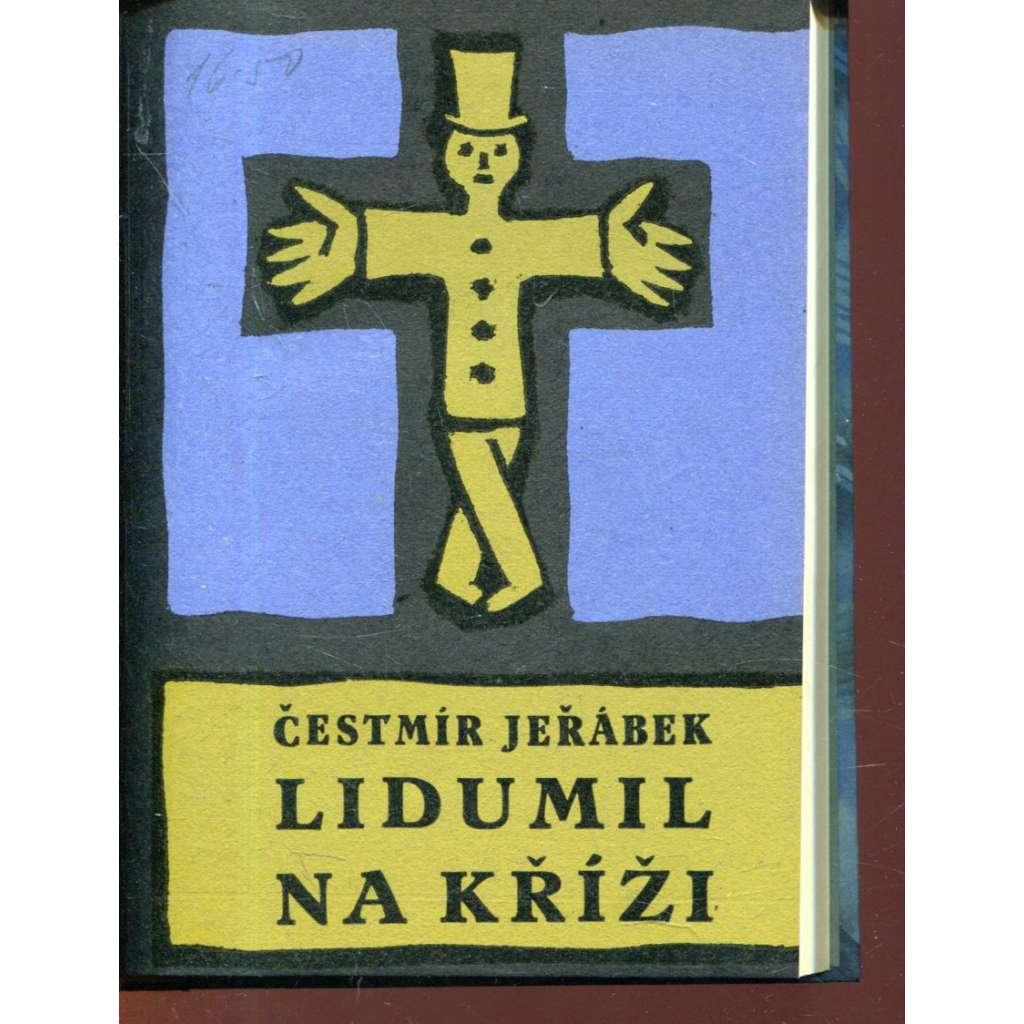 Lidumil na kříži (vevázaná obálka Josef Čapek)