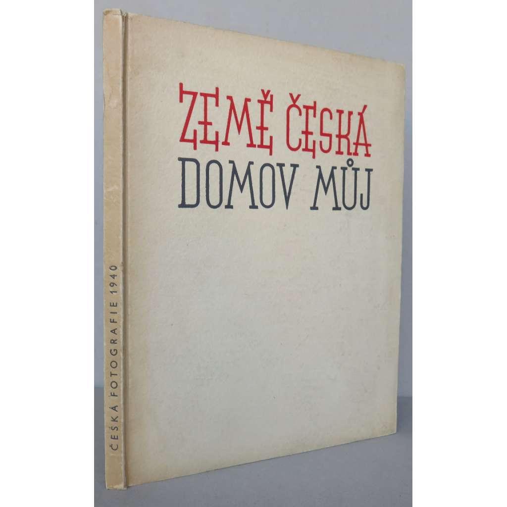 Země česká domov můj. Česká fotografie 1940