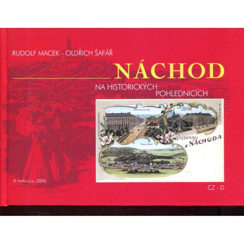 Náchod na historických pohlednicích - auf historischen Ansichtskarten