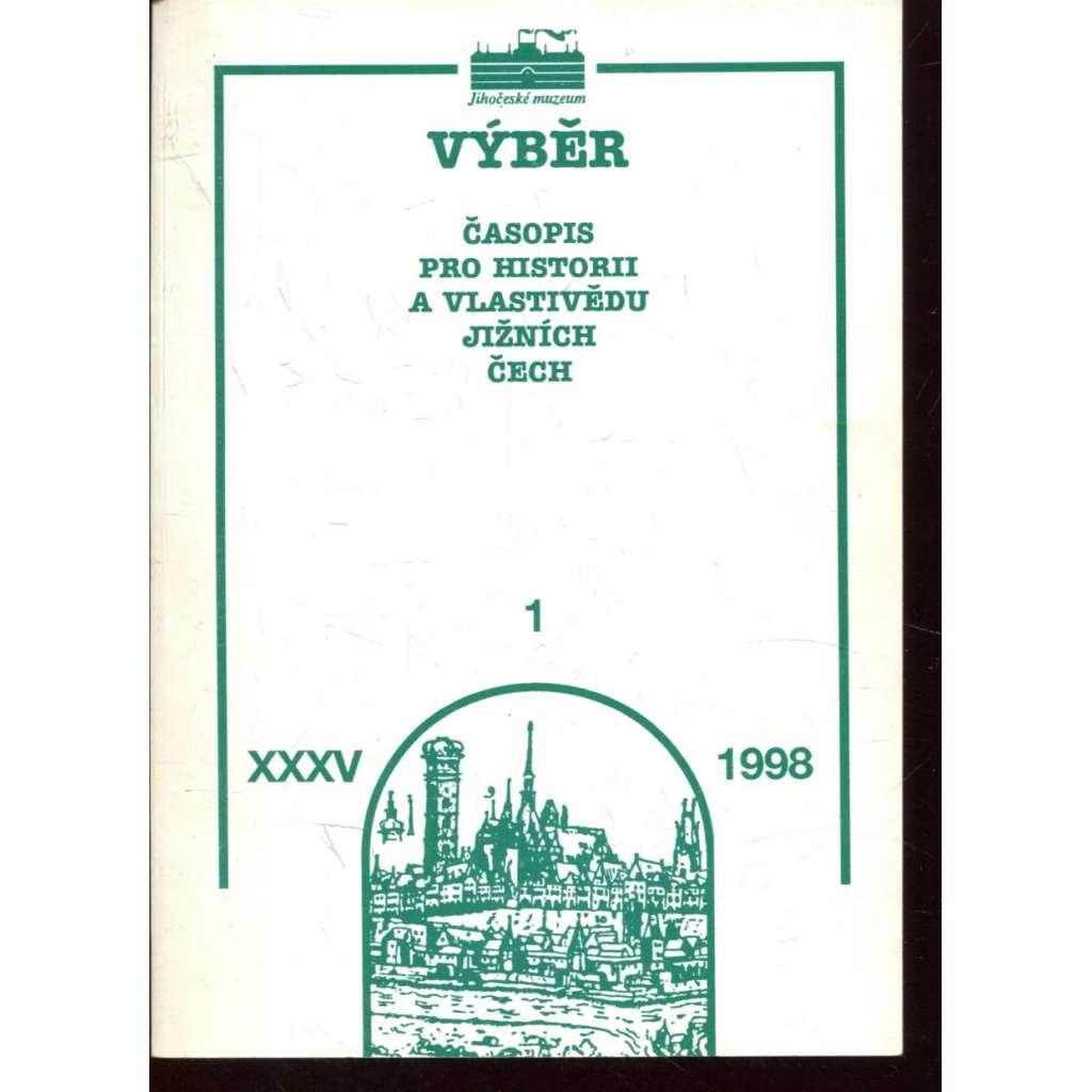 Výběr XXXV/1998, č. 1 (Časopis pro historii a vlastivědu jižních Čech)
