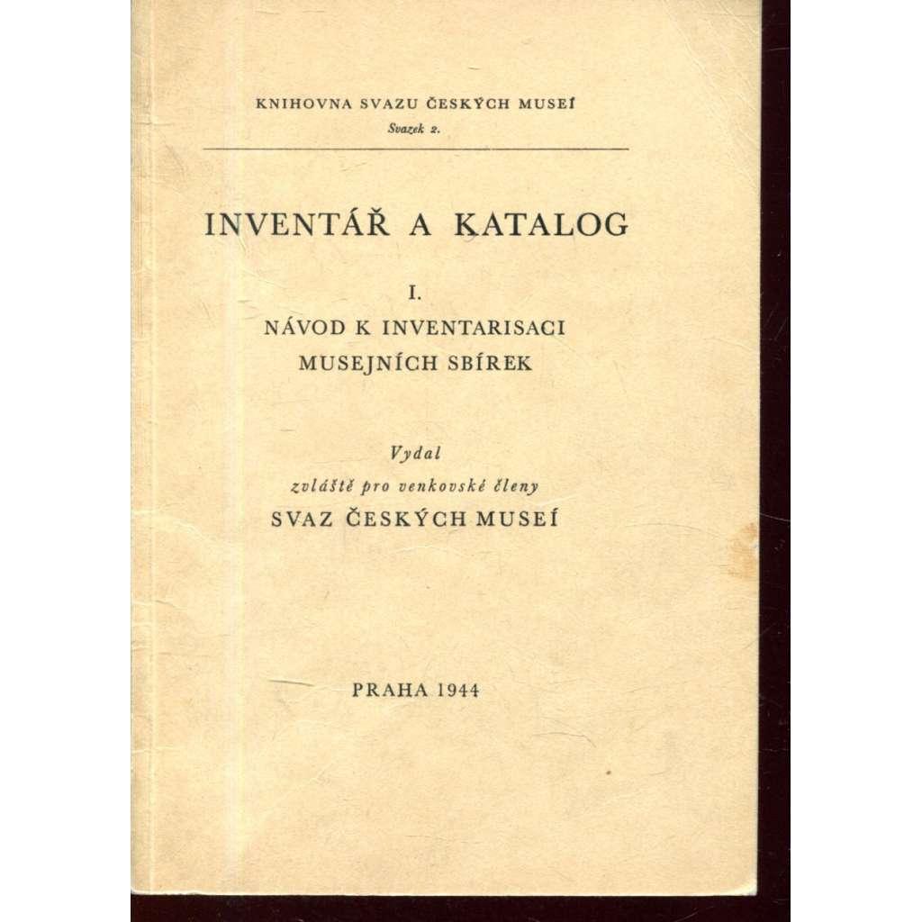 Inventář a katalog I. Návod k inventarisaci musejních sbírek