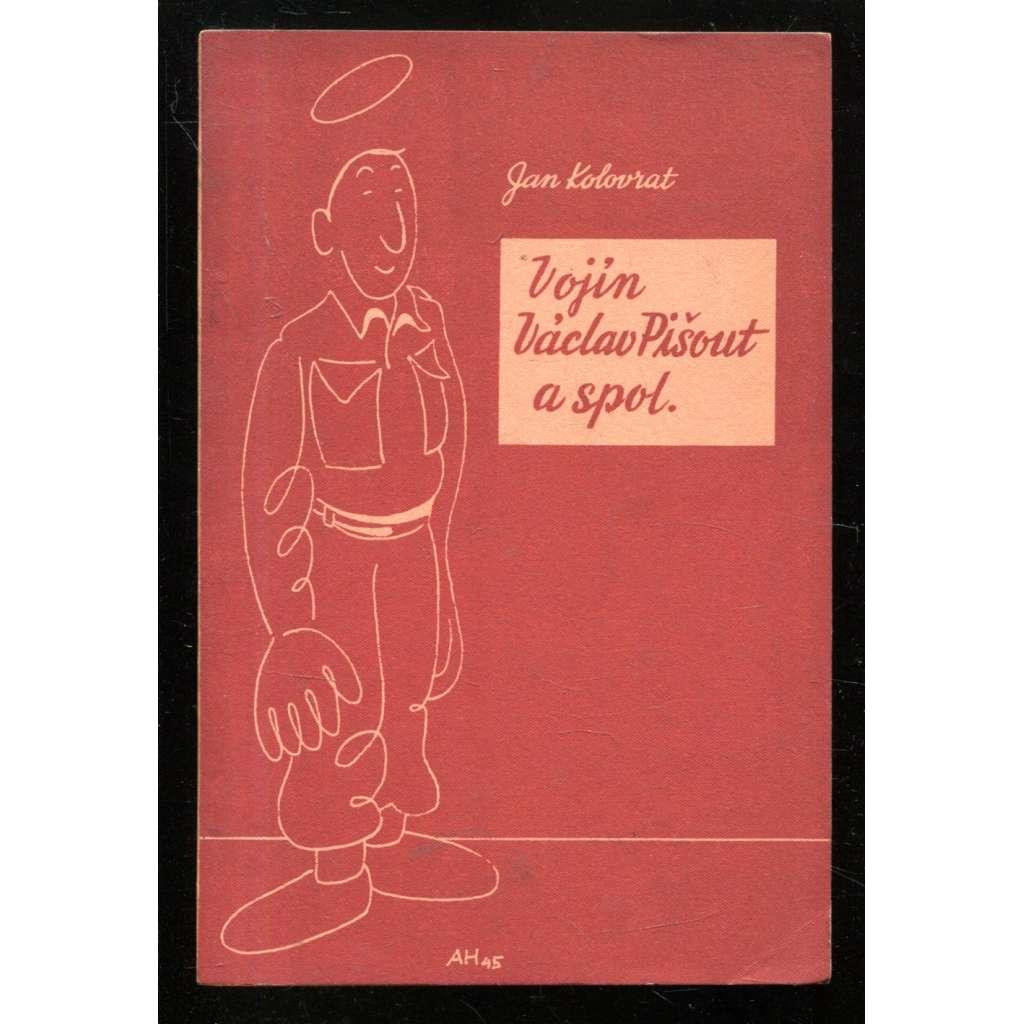 Vojín Václav Pišout a spol. (exilové vydání) Ilustroval Adolf Hoffmeister
