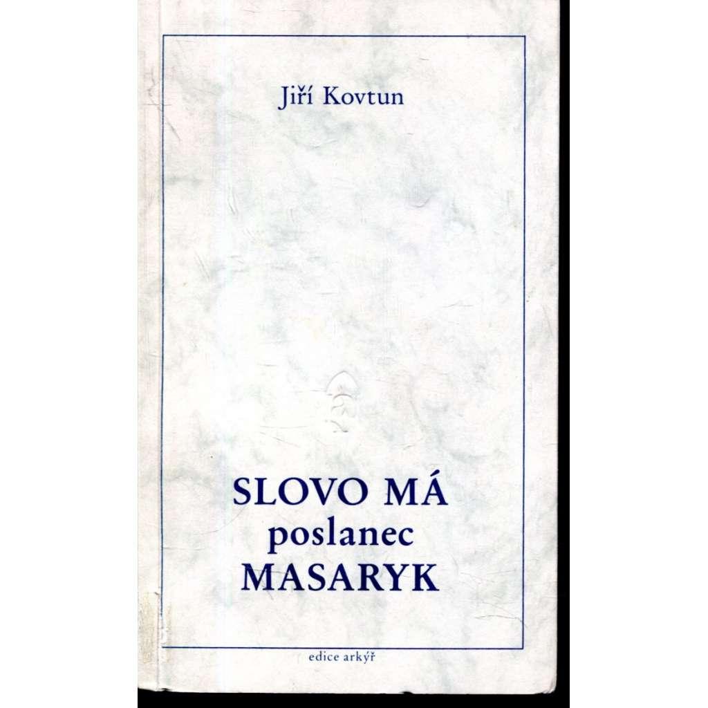 Slovo má poslanec Masaryk (exilové vydání)