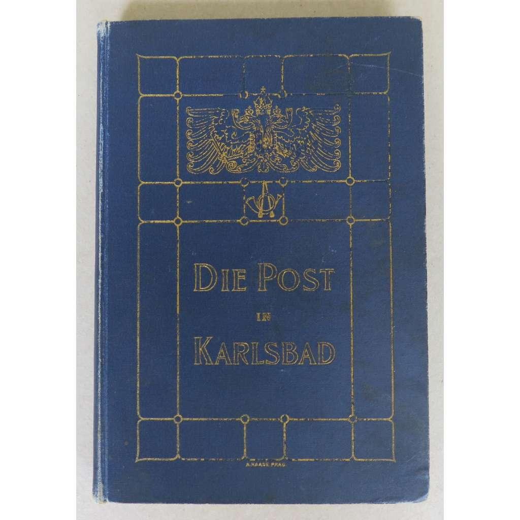 Die Post in Karlsbad. Geschichte, Darstellung ihrer Entwicklung (pošta, Karlovy Vary)