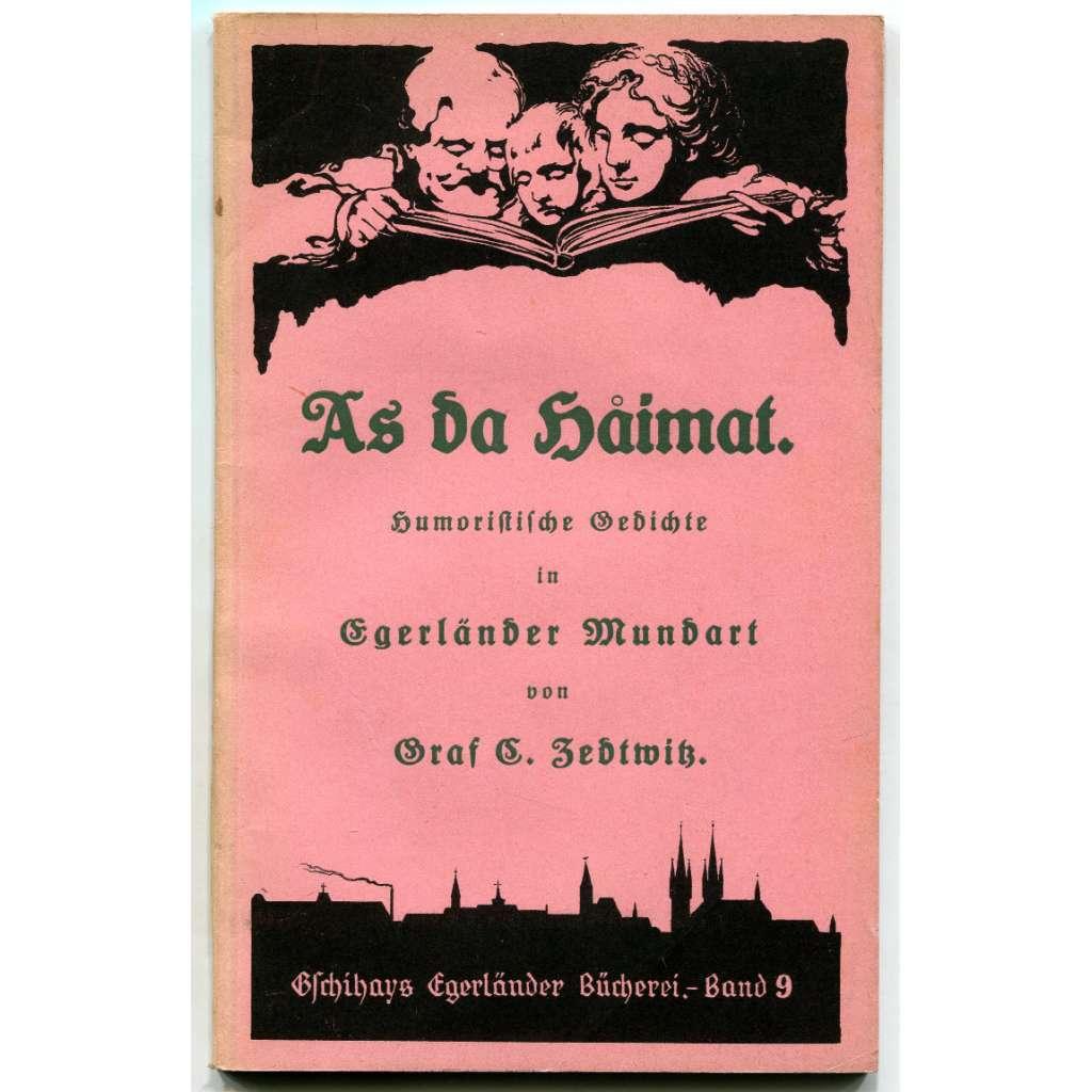 As da Haimat. Humoristische Gedichte in Egerländer Mundart (chebský dialekt, básně)