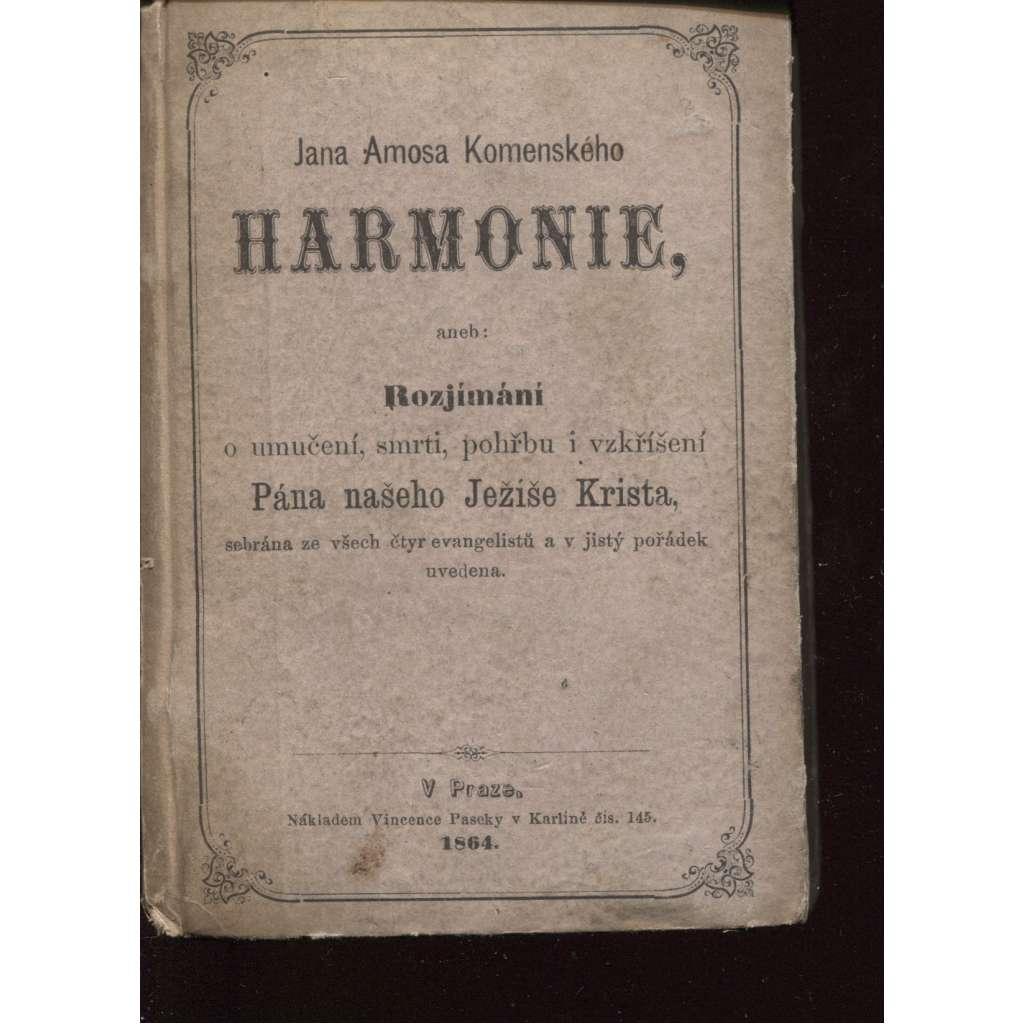 Harmonie aneb Rozjímání o umučení, smrti, pohřbu i vzkříšení Pána našeho Ježíše Krista 1864