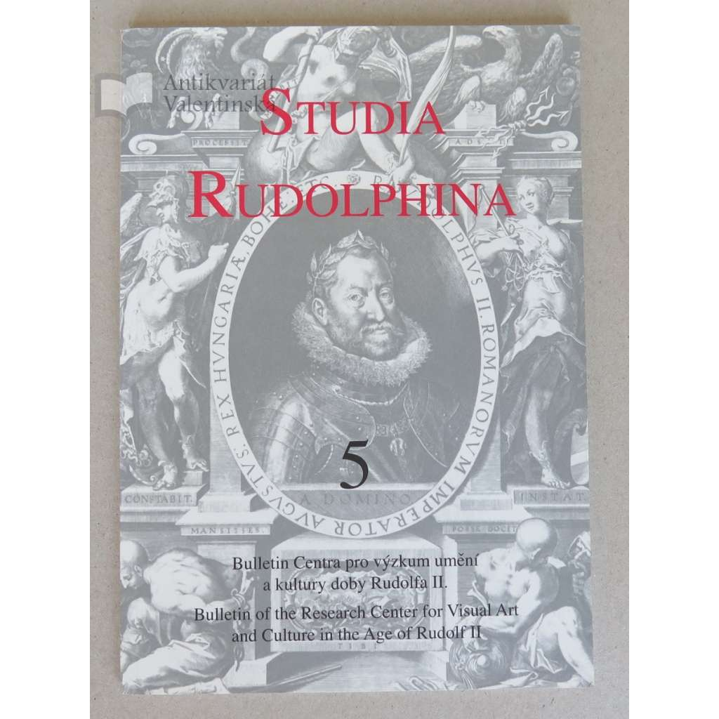 Studia Rudolphina. Bulletin Centra pro výzkum umění a kultury doby Rudolfa II. = Bulletin of the Research Center for Visual Arts and Culture in the Age of Rudolf II, No. 5 (2005)