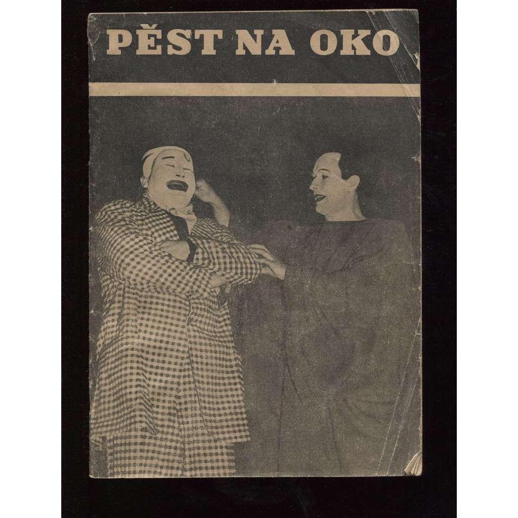 Pěst na oko (Osvobozené divadlo - program 1947)